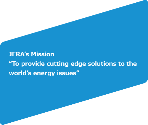 "JERA's Mission ""To provide cutting edge solutions to the world's energy issues"""